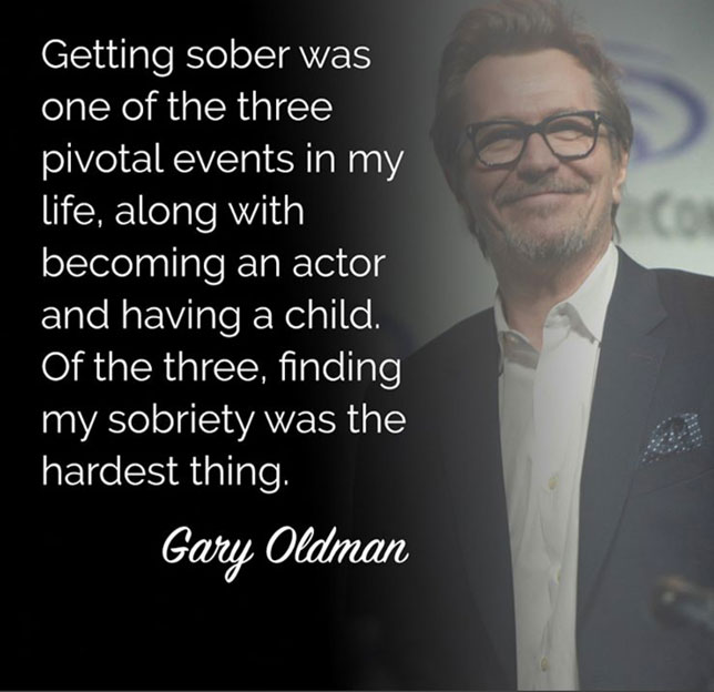 Gary Oldman Sobriety Quote