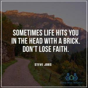 Sometimes life hits you in the head with a brick. Don't lose faith.